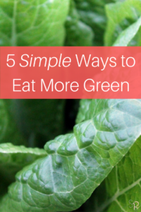 5 simple ways to eat more greens
