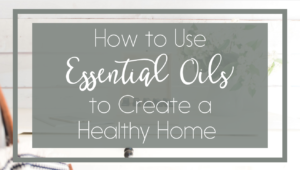 Essential oils have so many great uses and benefits! Learn how to use essential oils to create a healthy home for you and your family! Click to read or pin for later!