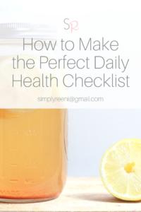 make the perfect daily health checklist