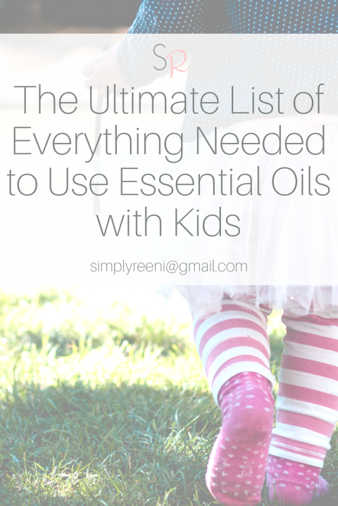 ultimate list of everything needed to use essential oils for kids