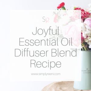 Joyful Essential Oil Diffuser Blend Recipe