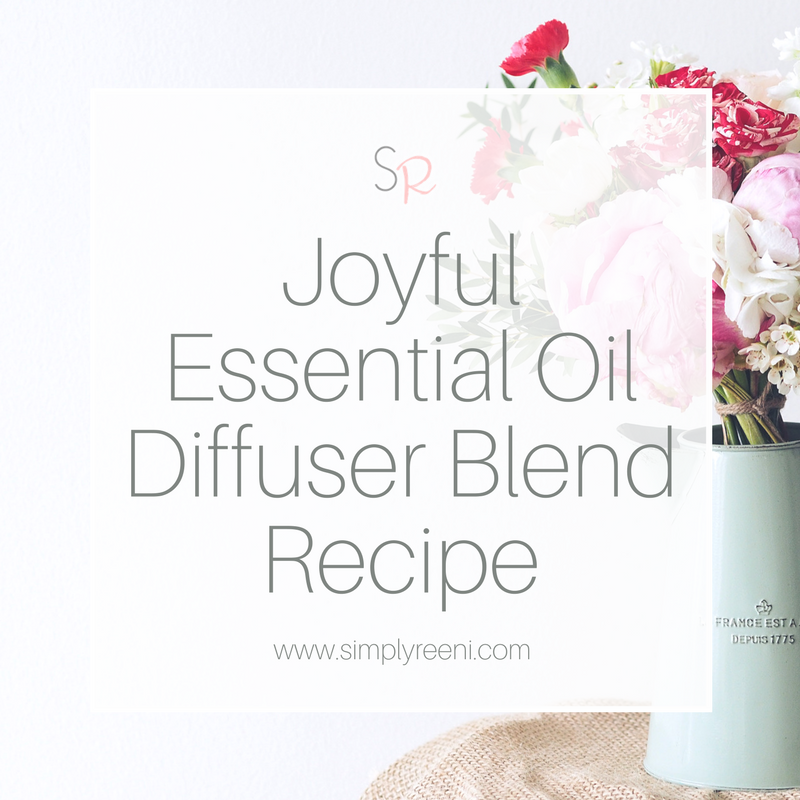 essential oil joy diffuser recipe Archives | Simply Reeni