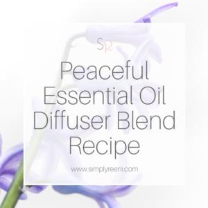 Peaceful essential oil diffuser blend recipe