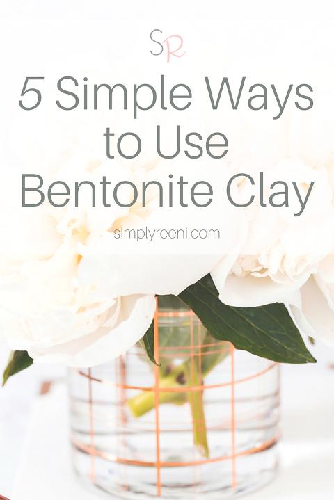 5 Simple Ways to Use Bentonite Clay
