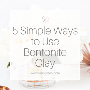 5 Simple Ways to Use Bentonite Clay