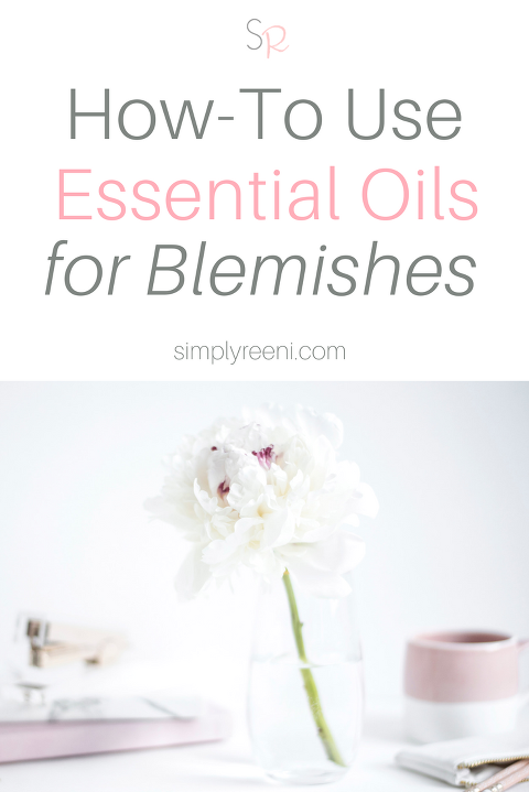 How to Use Essential Oils for Blemishes