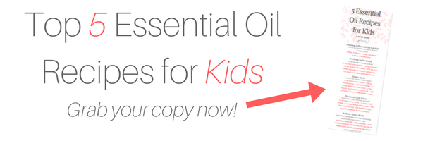 Top 5 Essential Oil Recipes for Kids!